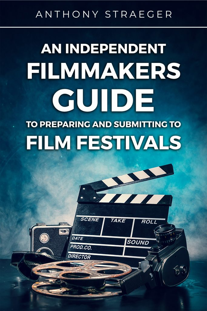 Book An Independent Filmmakers Guide to Preparing and Submitting to Film Festival link to amazon